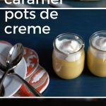 Passion Fruit Caramel Pots de Creme. From Blossom to Stem | www.blossomtostem.net