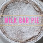 Milk Bar Pie (formerly known as Crack Pie)
