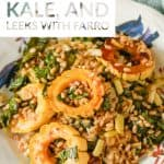 Roasted Delicata Squash, Kale, and Leeks with Farro