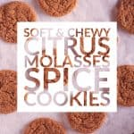Soft & Chewy Citrus Molasses Spice Cookies