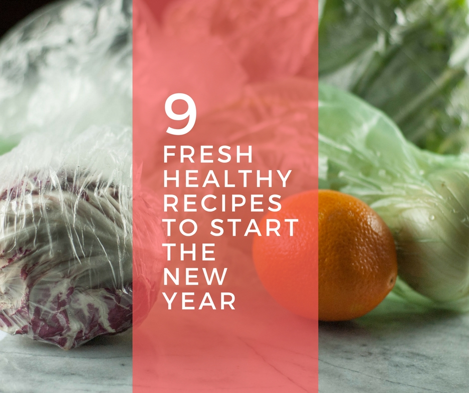 9 Fresh Healthy Recipes to Start the New Year From Blossom to Stem www.blossomtostem.net