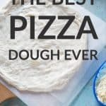The Best Pizza Dough Ever