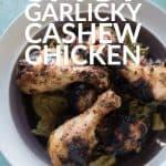 Spicy Garlicky Cashew Chicken