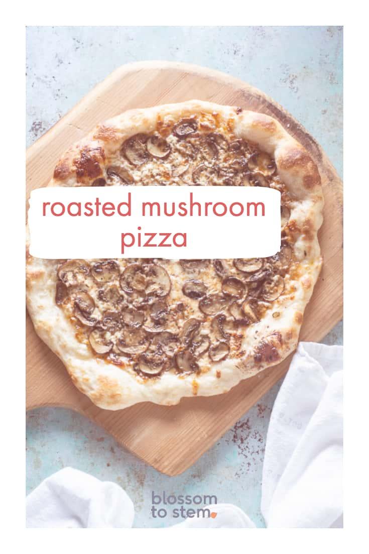 Roasted Mushroom Pizza