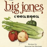 The Big Jones Cookbook: Recipes for Savoring the Heritage of Regional Southern Cooking
