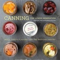 Canning for a New Generation: Updated and Expanded Edition: Bold, Fresh Flavors for the Modern Pantry