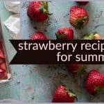 strawberry recipes for summer