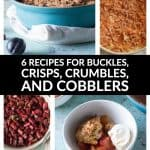 6 recipes for buckles, crisps, crumbles, and cobblers