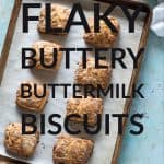 Flaky, buttery buttermilk biscuits