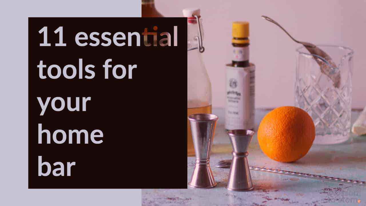 11 Essential Tools for Your Home Bar
