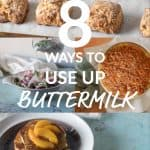 8 Ways to Use Up Buttermilk