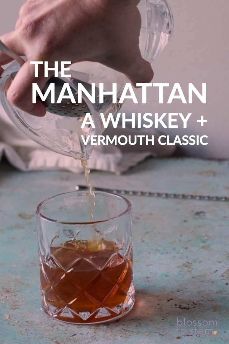 The Manhattan, A whiskey + vermouth classic