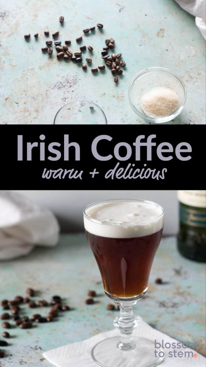 Irish Coffee, warm + delicious