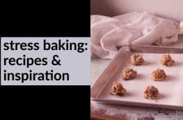 Stress Baking: recipes & inspiration